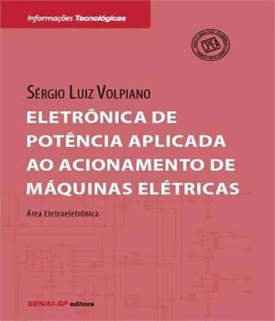 Imagem de Eletronica De Potencia Aplicada Ao Acionamento De Maquinas Eletricas - Senai-sp
