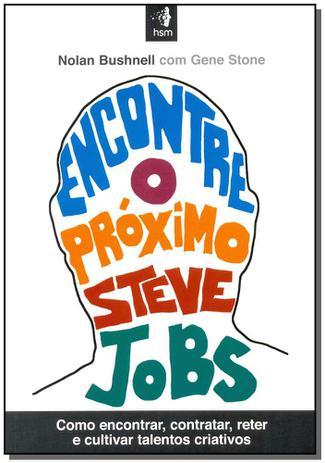 Imagem de Encontre o Próximo Steve Jobs - Hsm editora