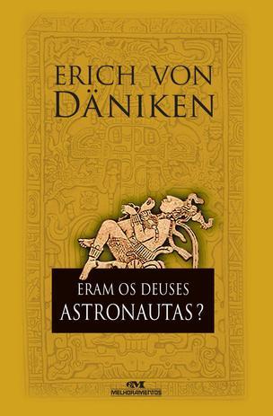 Eram os deuses astronautas?