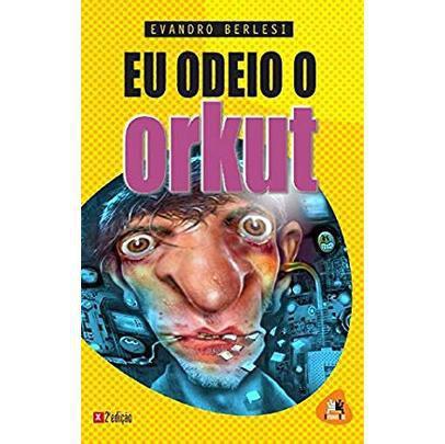 Imagem de Eu Odeio o Orkut - Besourobox