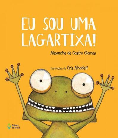 37b438ec8 Eu Sou Uma Lagartixa! - Editora do brasil - Livros de Literatura ...