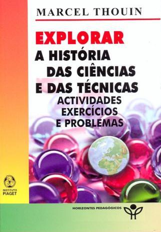 3828dd353cf Explorar a historia das ciencias e das tecnicas... - Instituto piaget