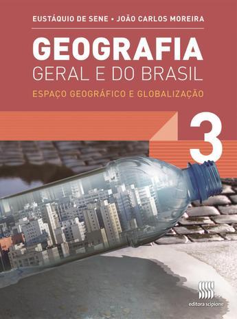 Imagem de Geografia Geral e do Brasil - Espaço Geográfico e Globalização Vol. 3 - 3º Ano - Ed. 2012 - Scipione