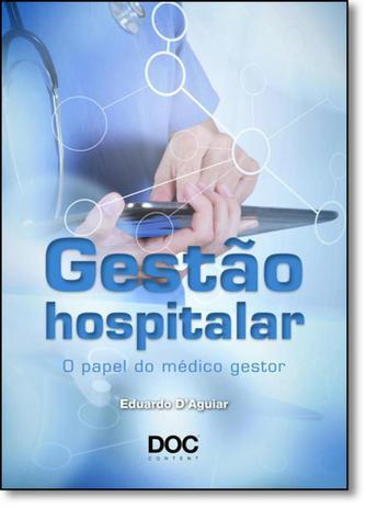 Imagem de Gestão Hospitalar: O Papel do Médico Gestor