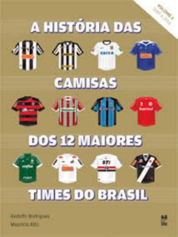 Historia das camisas dos 12 times do brasil - vol. 2 - Panda books ... 48e02c52abeb5