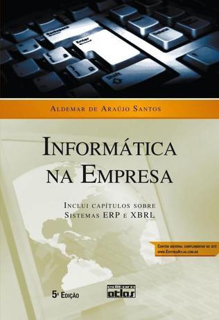 Imagem de Informática na Empresa - Inclui Capítulo Sobre Sistemas Erp e Xbrl - 5ª Ed. 2010