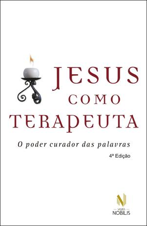 Jesus como terapeuta - O poder curador das palavras