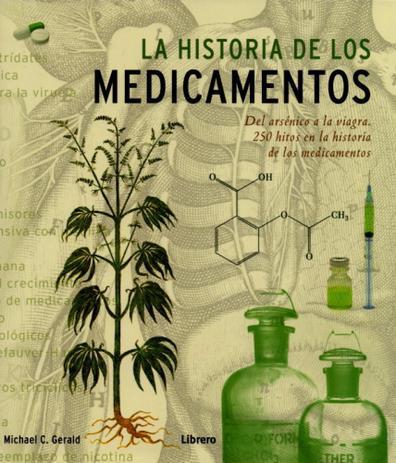 Imagem de La Historia de Los Medicamentos-Del Arsénico A La Viagra.250 Hitos En La Historia de Los Medicamento