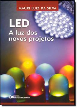 Imagem de Led: a luz dos novos projetos - Ciencia moderna