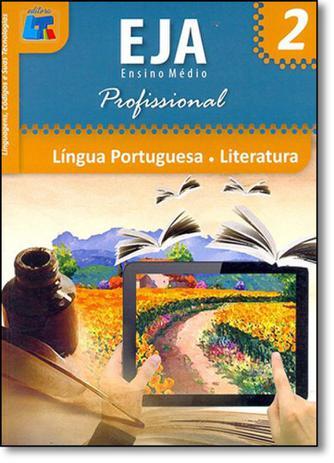 Imagem de Língua Portuguesa, Literatura: Linguagens, Códigos e Suas Tecnologias - Eja Ensino Médio Profissional - Vol.2