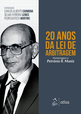 Imagem de Livro - 20 Anos da Lei de Arbitragem - Homenagem a Petrônio R. Muniz