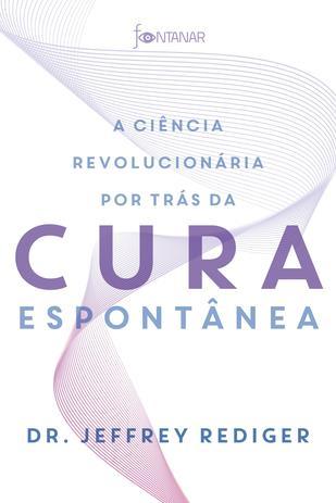 Imagem de Livro - A ciência revolucionária por trás da cura espontânea