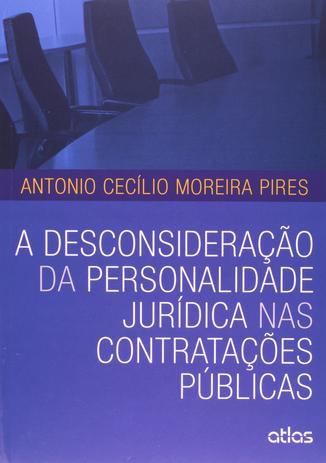 Imagem de Livro - A Desconsideração Da Personalidade Jurídica Nas Contratações Públicas