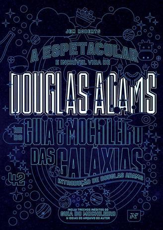 Imagem de Livro - A espetacular e incrível vida de Douglas Adams