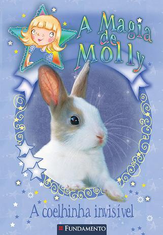 Imagem de Livro - A Magia De Molly - A Coelhinha Invisível