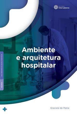 Imagem de Livro - Ambiente e arquitetura hospitalar