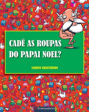 dc6c02b326c4 Livro - Cadê As Roupas Do Papai Noel? - Livros de Literatura ...