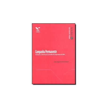 2b166517a Livro - Campanha Permanente: Brasil e a Reforma do Conselho de Segurança da  Onu, O - Editora