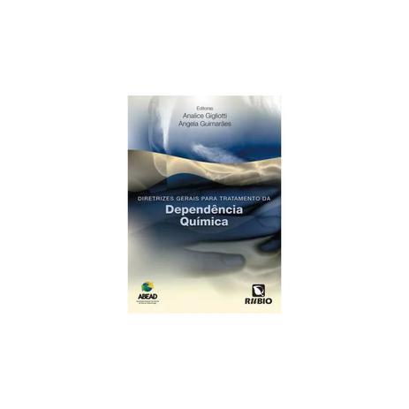 Livro Diretrizes Gerais Para O Tratamento Da Dependencia Química Gigliotti Rúbio