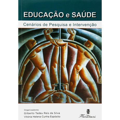 Imagem de Livro - Educação e Saúde - Cenários de Pesquisa e Intervenção - Silva