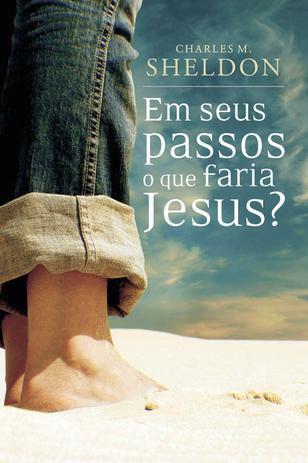 Imagem de Livro - Em seus passos o que faria Jesus