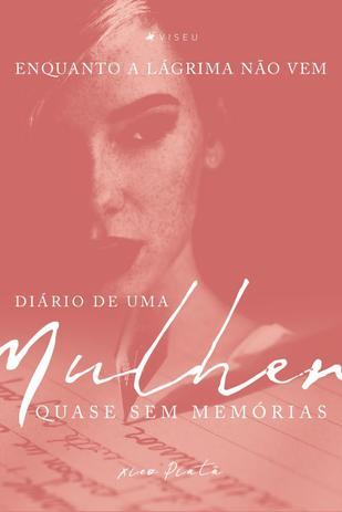 Imagem de Livro - Enquanto a lágrima não vem: Diário de uma mulher quase sem memórias - Editora viseu