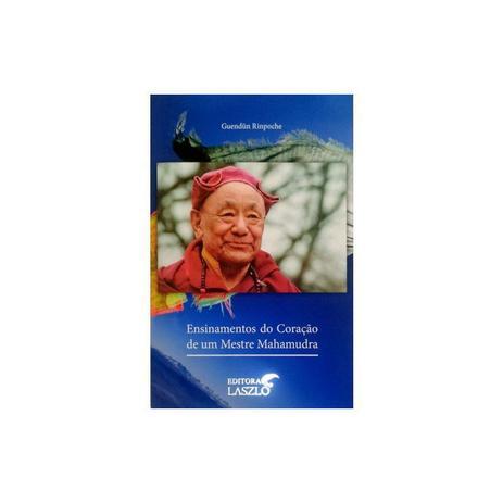 Imagem de Livro - Ensinamentos do Coração de Um Mestre Mahamudra - Rinpoche - Laszlo