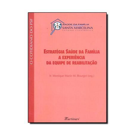 Imagem de Livro - Estratégia Saúde da Família a Experiência da Equipe de Reabilitação - Bourget