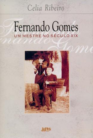 Imagem de Livro - Fernando Gomes – um mestre no século XIX