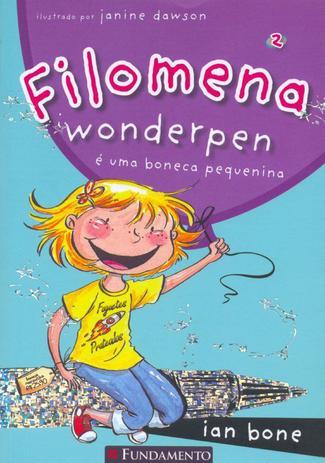 Imagem de Livro - Filomena - Filomena Wonderpen É Uma Boneca Pequenina