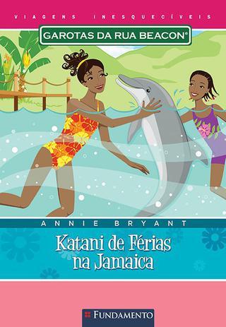 Imagem de Livro - Garotas Da Rua Beacon Viagens Inesqueciveis - Katani De Férias Na Jamaica