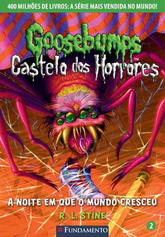 Imagem de Livro - Goosebumps Castelo Dos Horrores 02 - A Noite Em Que O Mundo Cresceu