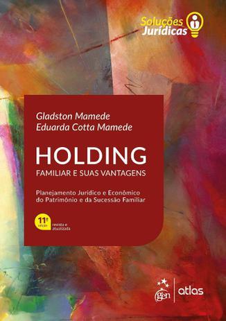 Imagem de Livro - Holding Familiar e suas Vantagens - Série Soluções Jurídicas