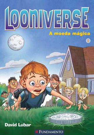 Imagem de Livro - Looniverse 01 - A Moeda Mágica