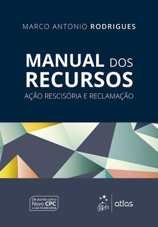 Imagem de Livro - Manual dos Recursos - Ação Rescisória e Reclamação
