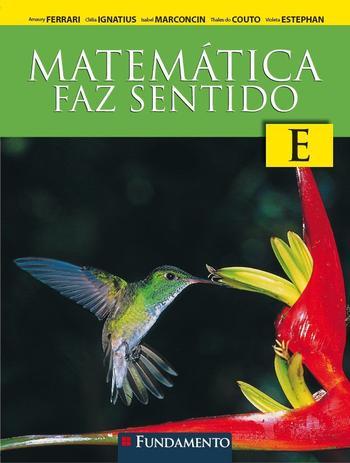 Imagem de Livro - Matemática Faz Sentido E - Fundamento Aluno