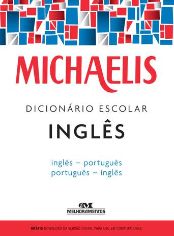 BAIXAR GRATIS MICHAELIS INGLES DICIONARIO PORTUGUES