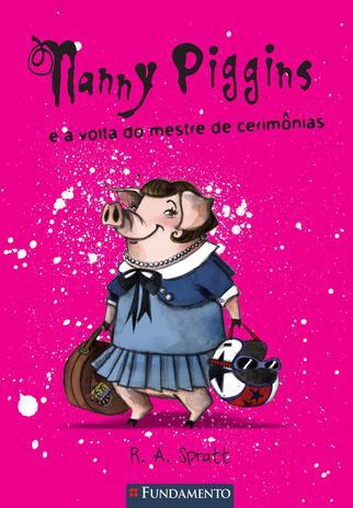 Imagem de Livro - Nanny Piggins 02 - Nanny Piggins E A Volta Do Mestre De Cerimônias