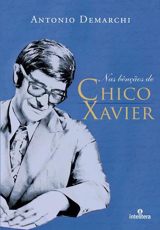 Imagem de Livro - Nas bênçãos de Chico Xavier