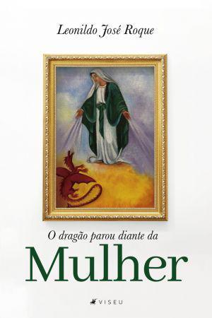 Imagem de Livro - O dragão parou diante da mulher - Viseu