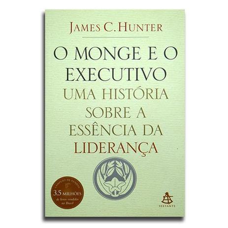 f56d18c895da5 Livro O Monge e o Executivo Uma História Sobre A Essência da Liderança  James C. Hunter - Editora sextante