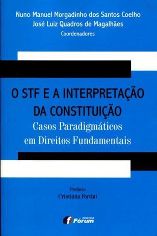 Imagem de Livro - O STF e a interpretação da Constituição - casos paradigmáticos em direitos fundamentais