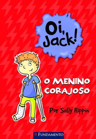 Imagem de Livro - Oi, Jack - O Menino Corajoso
