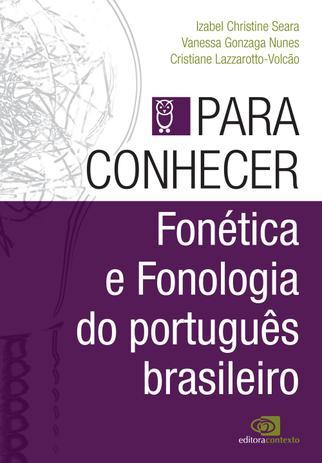 Imagem de Livro - Para conhecer fonética e fonologia do português brasileiro