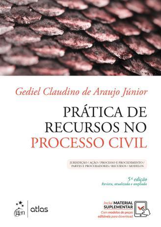 Imagem de Livro - Prática de Recursos no Processo Civil - Jurisdição/ Ação/ Processo e Procedimento/ Partes e Procuradores/ Recursos/ Modelos