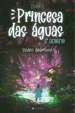 Imagem de Livro - Princesa das águas 2º desafio- Livro II - Viseu