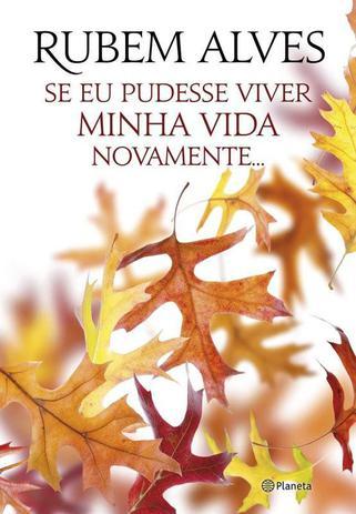 Imagem de Livro - Se Eu Pudesse Viver Minha Vida Novamente
