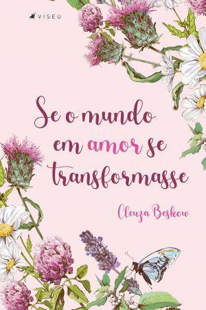 Imagem de Livro - Se o mundo em amor se transformasse - Viseu