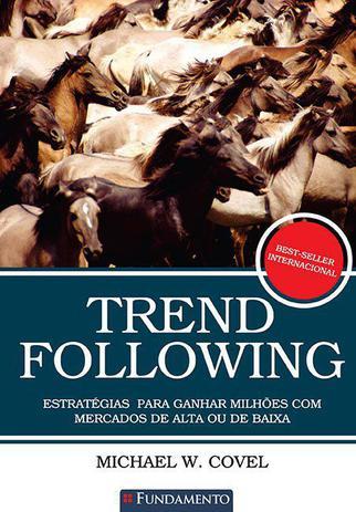 Imagem de Livro - Trend Following - Estratégias Para Ganhar Milhões Com Mercados De Alta Ou De Baixa