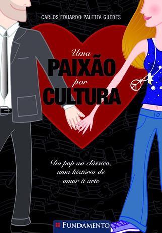 Imagem de Livro - Uma Paixão Por Cultura